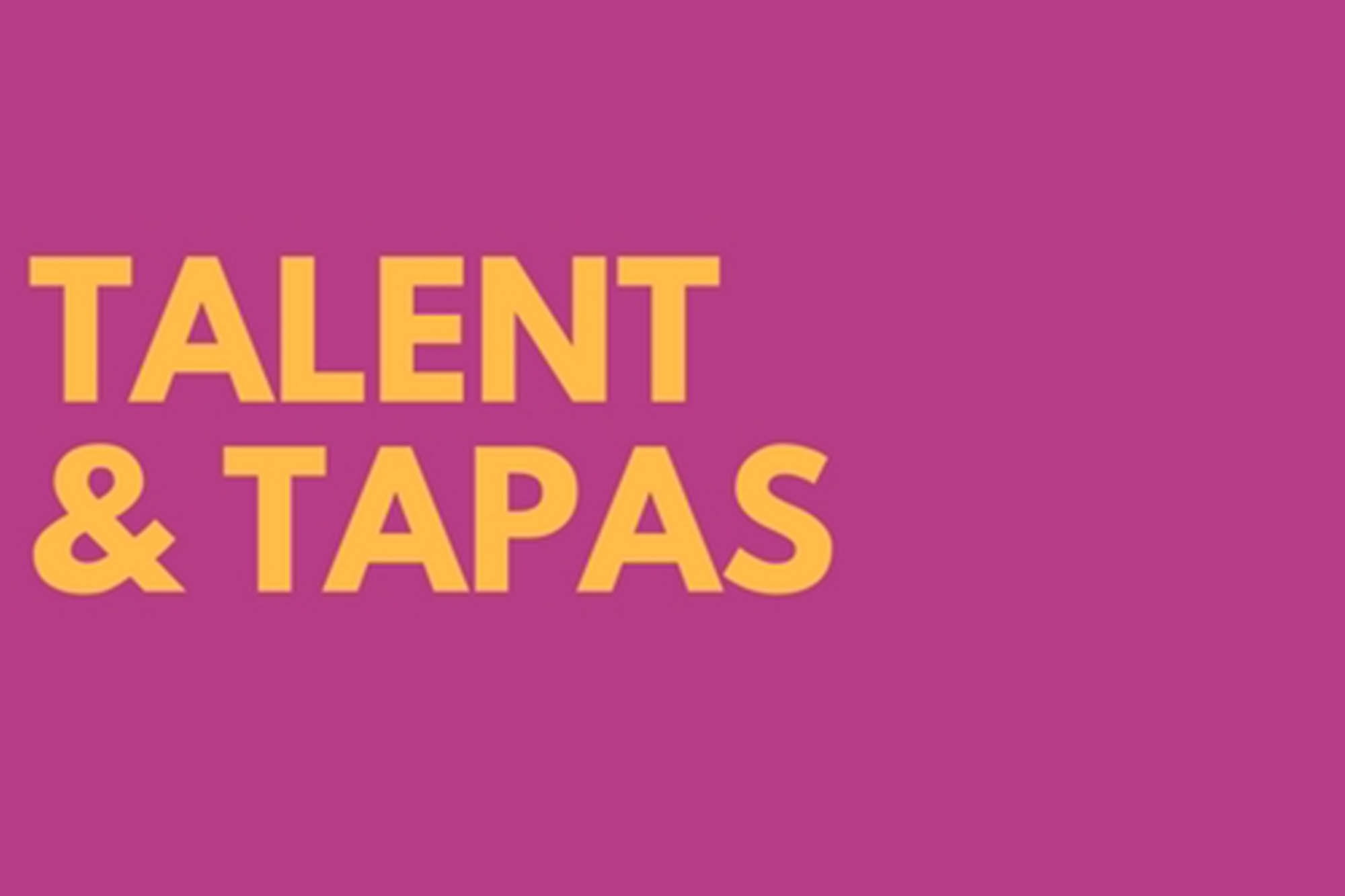 Talent and Tapas