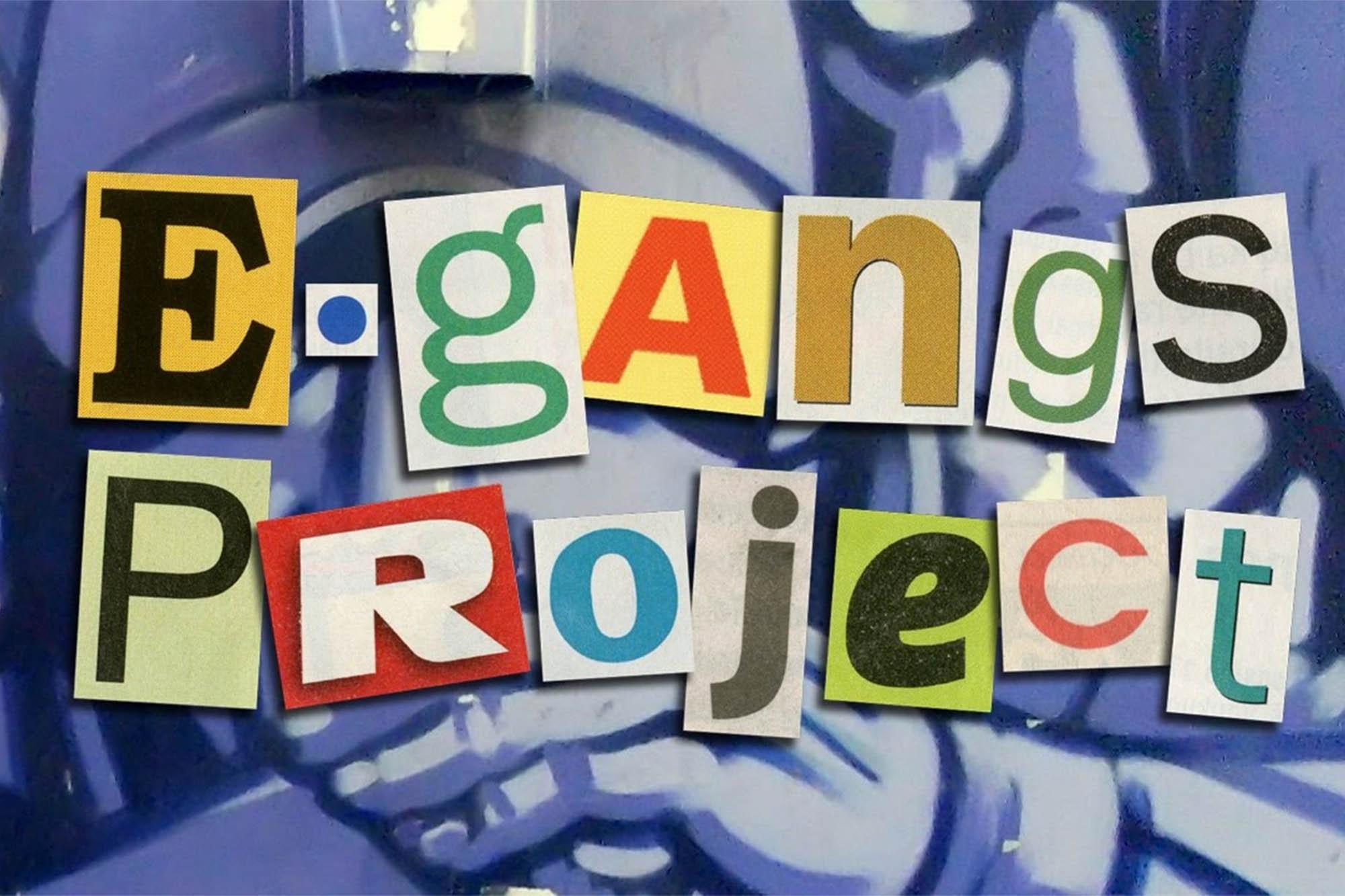 E-Gangs